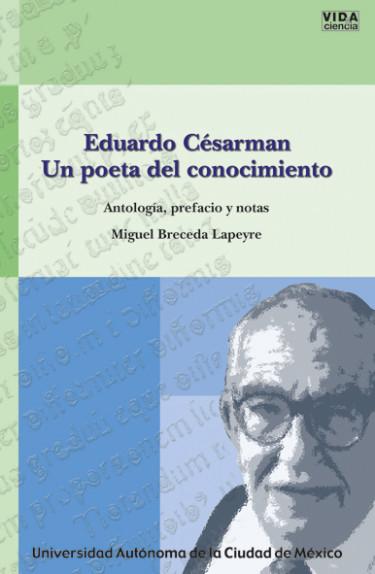 Eduardo Cesarman: Un poeta del conocimiento