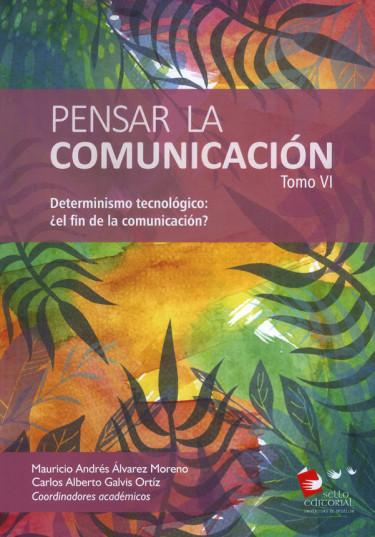 Pensar La Comunicación Tomo VI