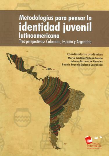 Metodologías Para Pensar La Identidad Juvenil Latinoamericana