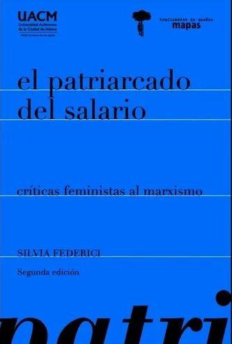 El patriarcado del salario. Críticas feministas al marxismo