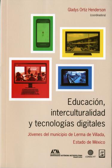 Educación, interculturalidad y tecnologías digitales