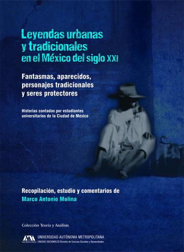 Leyendas urbanas y tradicionales en el México del siglo XXI