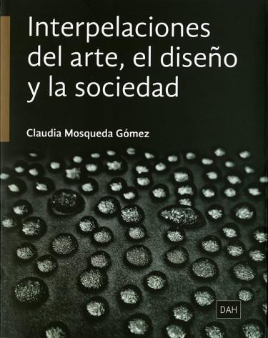 Interpelaciones del arte, el diseño y la sociedad