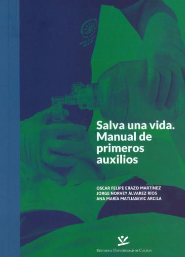 Salva Una Vida. Manual De Primeros Auxilios