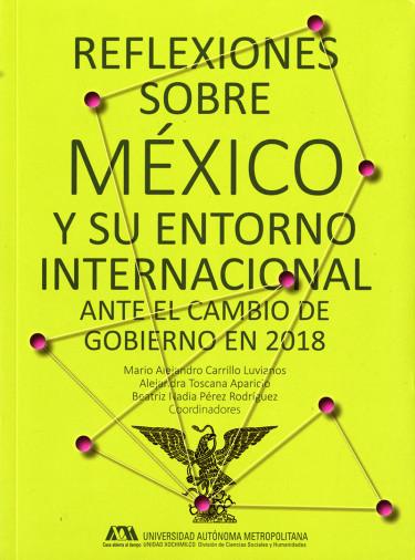 Reflexiones sobre México y su entorno internacional ante el cambio de gobierno en 2018