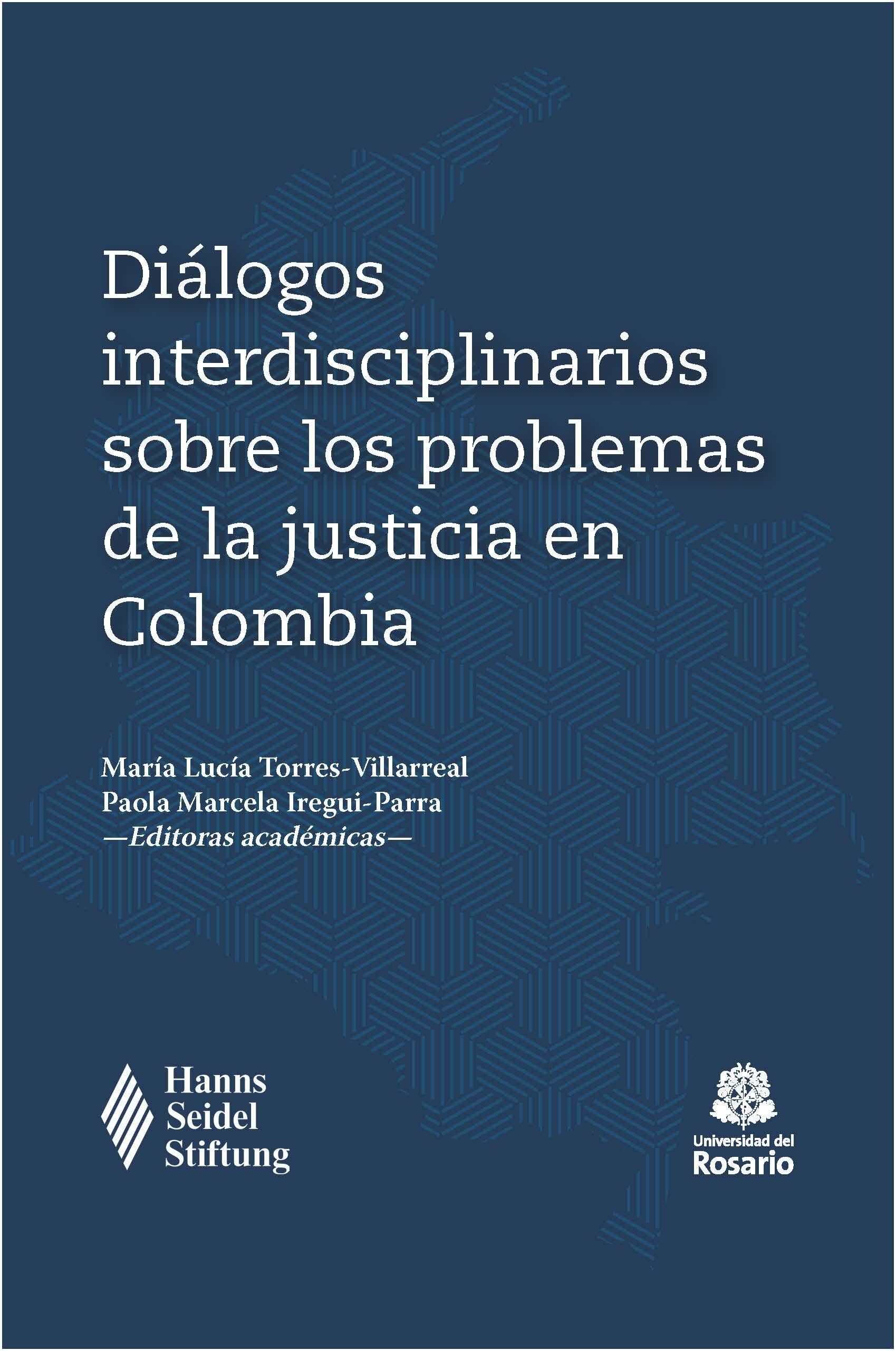 Diálogos interdisciplinarios sobre los problemas de la justicia en Colombia 1