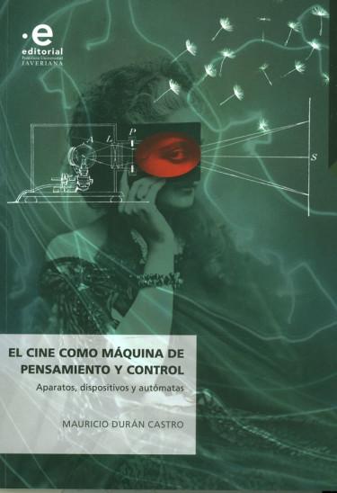 El Cine Como Máquina De Pensamiento Y Control
