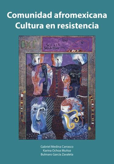 Comunidad afromexicana. Cultura en resistencia