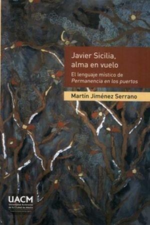 Javier Sicilia, alma en vuelo