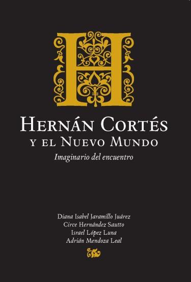 Hernán Cortés y el Nuevo Mundo