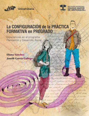 La configuración de la práctica formativa en pregrado