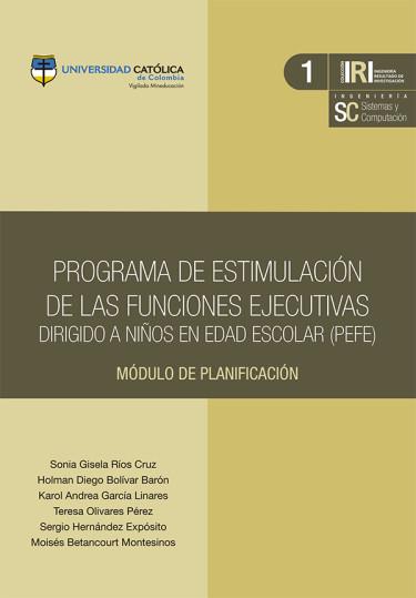 Programa de estimulación de las funciones ejecutivas dirigido a niños en edad escolar (PEFE)