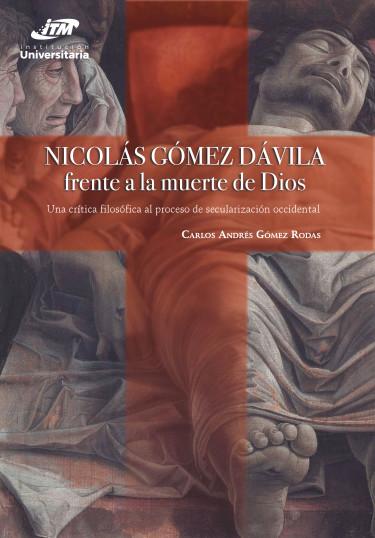 Nicolás Gómez Dávila frente a la muerte de Dios