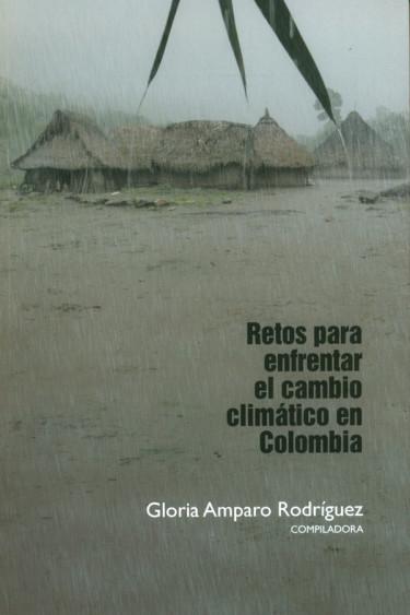 Retos Para Enfrentar El Cambio Climático En Colombia