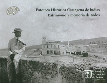 Fototeca Histórica Cartagena De Indias