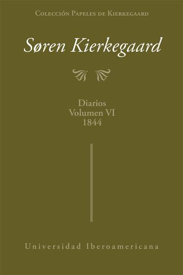 Colección papeles de Kierkegaard: Diarios. Vol. VI, 1844