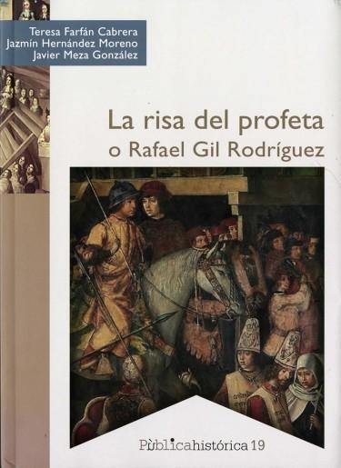 Risa del profeta o Rafael Gil Rodríguez, La