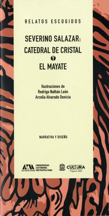 Severino Salazar: Catedral de cristal y El mayate