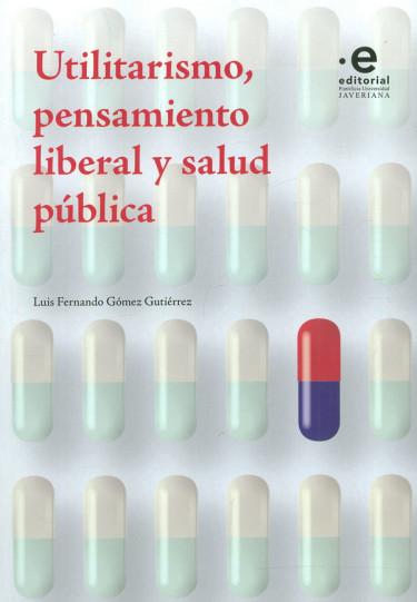 Utilitarismo, Pensamiento Liberal Y Salud Pública
