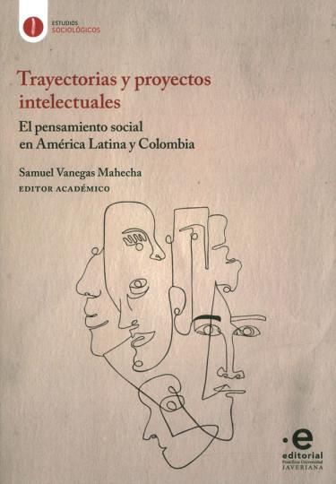 Trayectorias Y Proyectos Intelectuales
