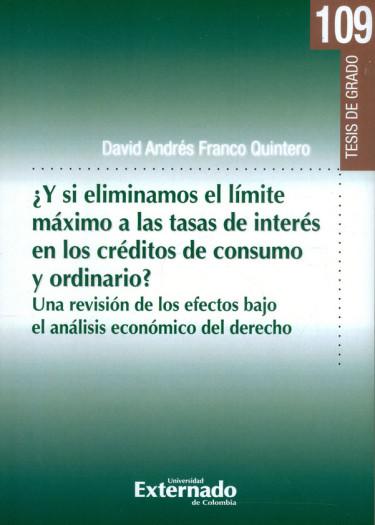 ¿Y Si Eliminamos El Límite Máximo A Las Tasas De Interés En Los Créditos De Consumo Y Ordinario?