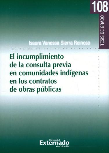 El Incumplimiento De La Consulta Previa En Comunidades Indígenas En Los Contratos De Obras Públicas