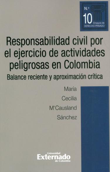 Responsabilidad Civil Por El Ejercicio De Actividades Peligrosas En Colombia