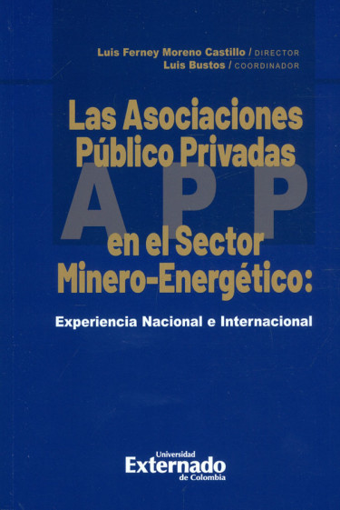 Las Asociaciones Público Privadas En El Sector Minero-Energético: Experiencia Nacional E Internacional