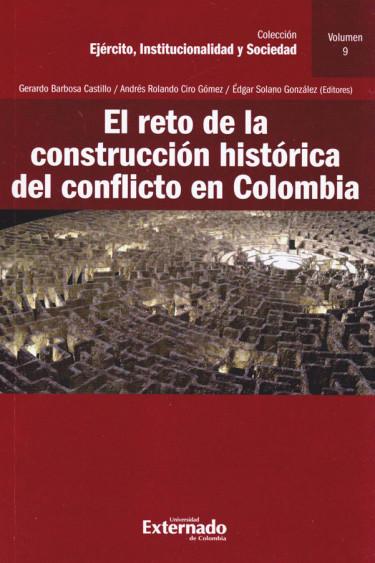 El Reto de la Construcción Histórica del Conflicto en Colombia