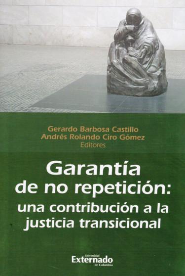 Garantía de no repetición: una contribución a la justicia transicional