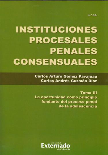 Instituciones Procesales Penales Consensuales Tomo III