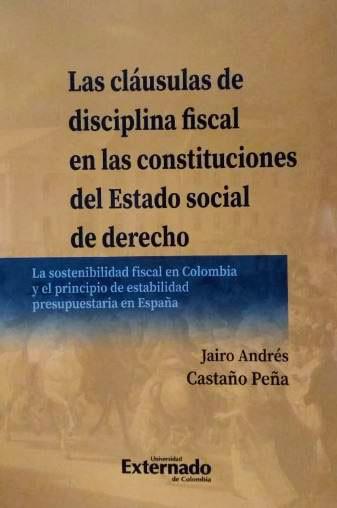 Las Cláusulas de Disciplina Fiscal en las Constituciones del Estado Social de Derecho