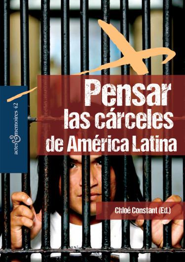 Pensar las cárceles de América Latina