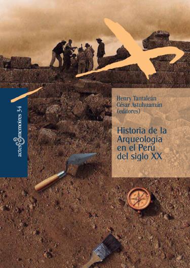 Historia de la arqueología en el perú del siglo XX