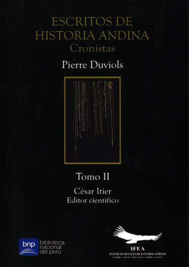 Escritos de historia andina - cronistas: Pierre Duviols - Tomo 2