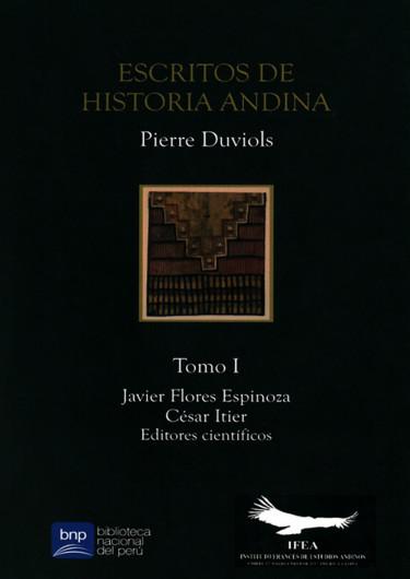 Escritos de historia andina: Pierre Duviols-Tomo 1
