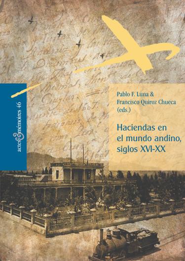 Haciendas en el mundo andino: siglos XVI-XX