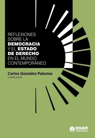Reflexiones sobre la democracia y el estado de derecho en el mundo contemporáneo