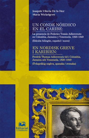 Un conde nórdico en el Caribe: La presencia de Federico Tomás Adlercreutz en Colombia, Jamaica y Venezuela, 1820-1849