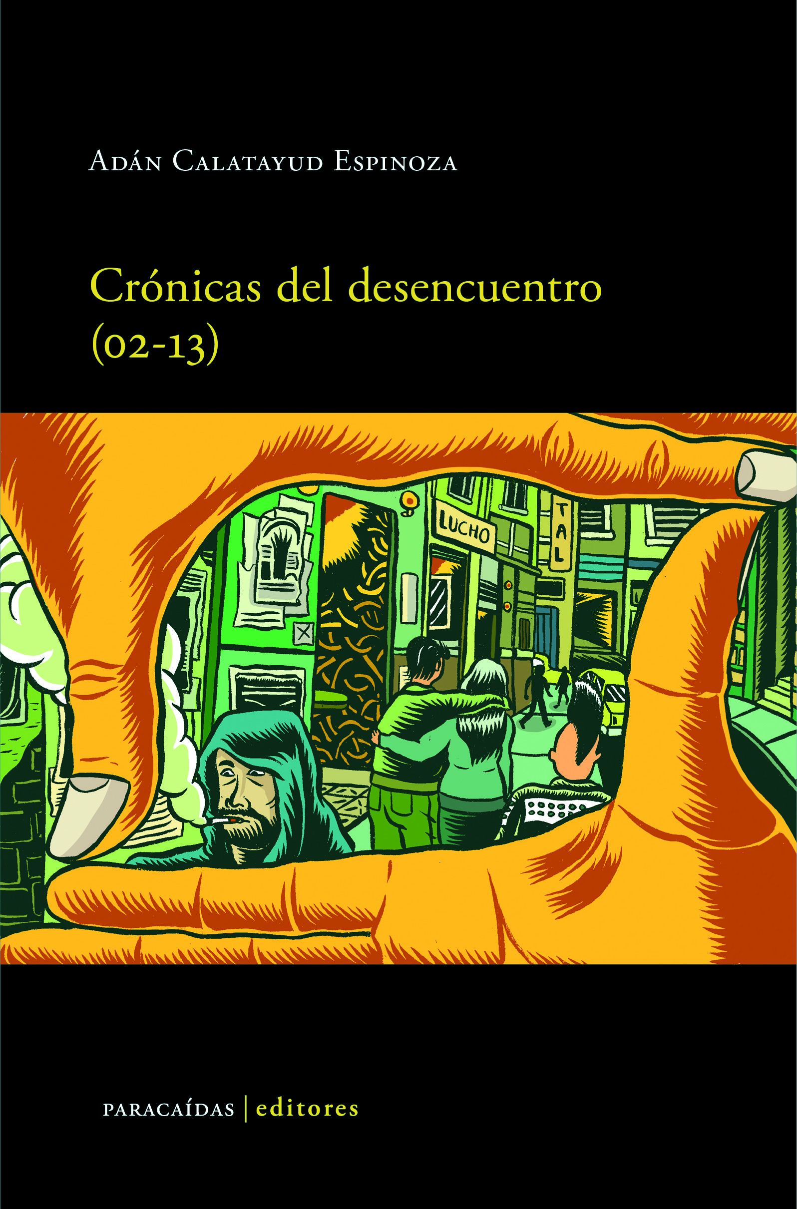 Crónicas del desencuentro (02-13)