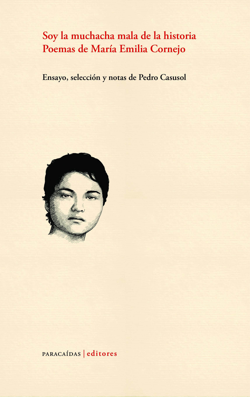 Soy la muchacha mala de la historia. Poemas de María Emilia Cornejo