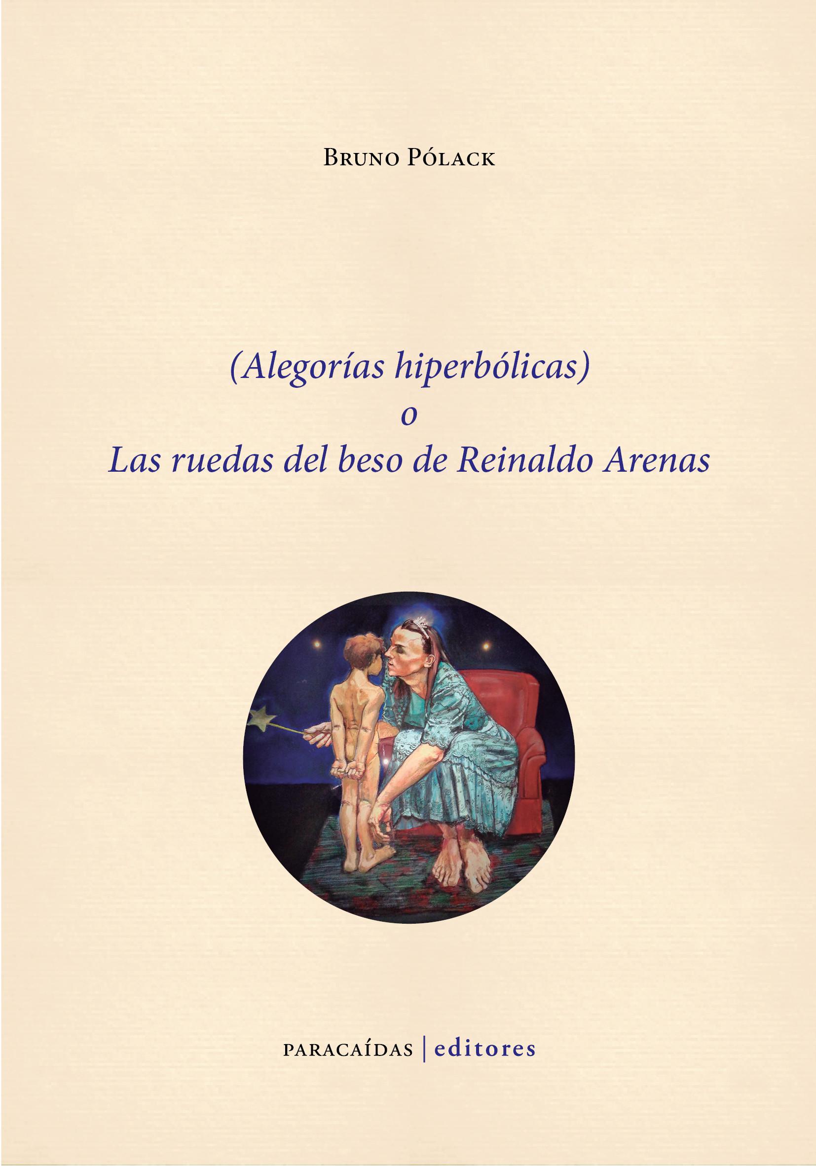 Alegorías hiperbólicas o Las ruedas del beso de Reinaldo Arenas