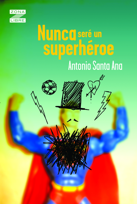 Nunca seré un superhéroe