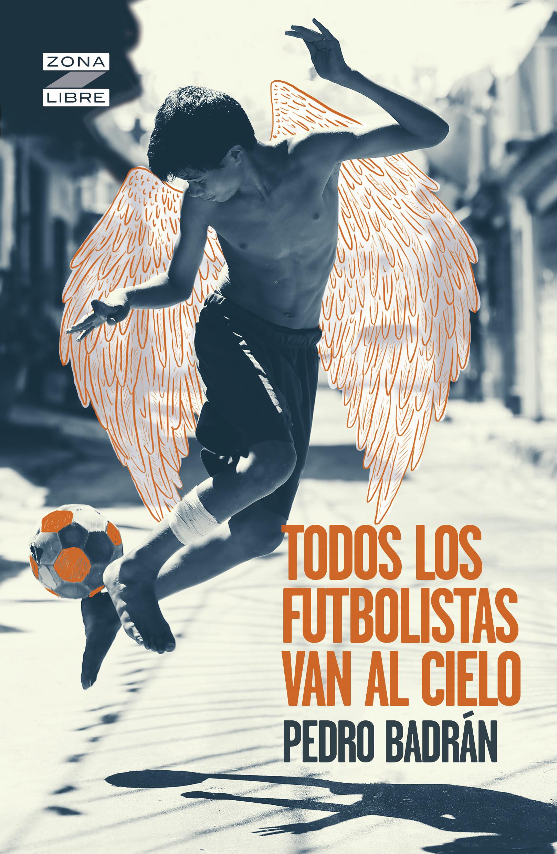 Todos los futbolistas van al cielo