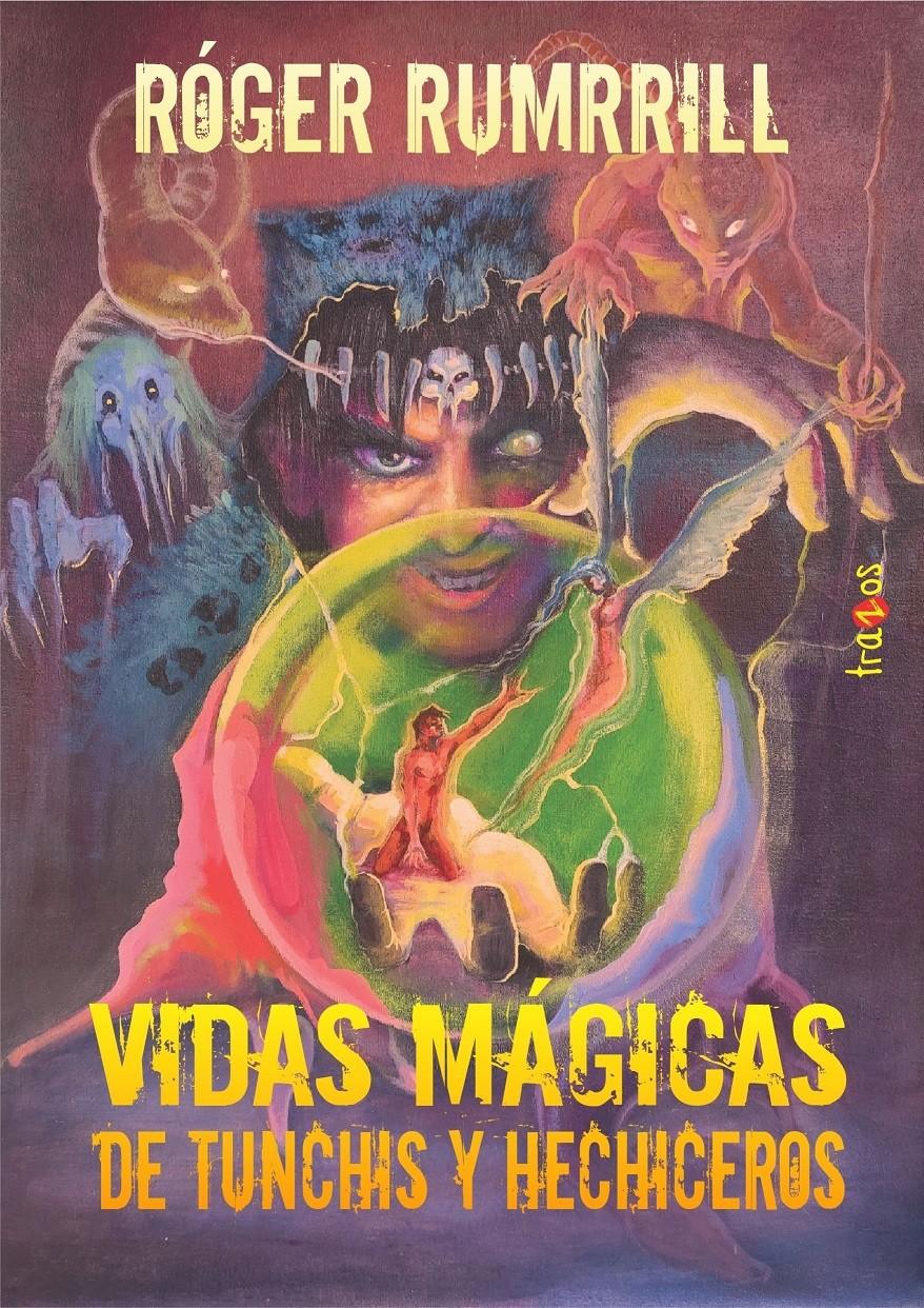 Vidas mágicas de tunchis y hechiceros