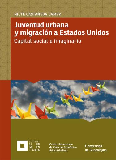 Juventud urbana y migración a Estados Unidos