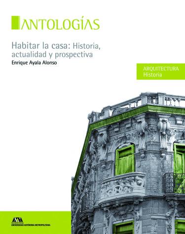 Habitar la casa: historia, actualidad y prospectiva