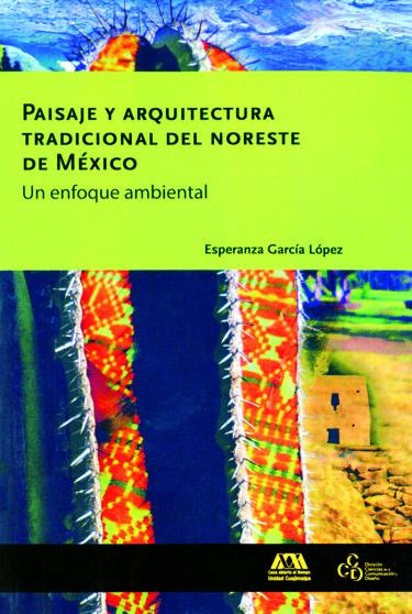 Paisaje y arquitectura tradicional del noreste de México