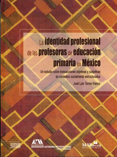 Identidad profesional de las profesoras de educación primaria en México, La