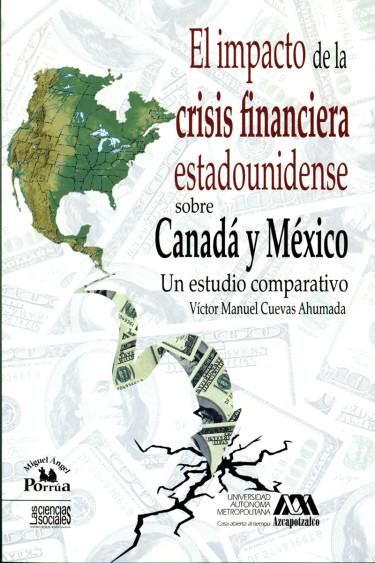 Impacto de la crisis financiera estadounidense sobre Canadá y México, El